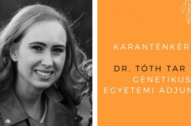 """""""A molekuláris genetikai analízisek sokat segítenek a vírus feltérképezésében"""" – karanténkérdés dr. Tóth Tar Évának"""