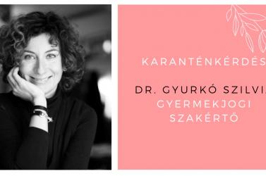 """""""Fel fog értékelődni a laikusok szerepe a gyermekvédelemben"""" – karanténkérdés Dr. Gyurkó Szilviának"""