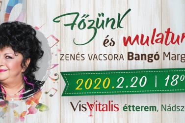 Főzünk és mulatunk – zenés vacsora Bangó Margittal a nádszegi Vis Vitalis étteremben