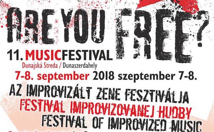 Are You Free? Musicfestival 2018. szeptember 7–8. Dunaszerdahely