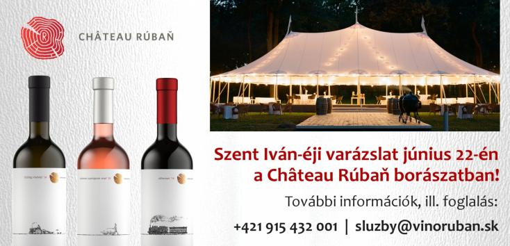 Szent Iván-éji varázslat a Château Rúbaň borászatban!